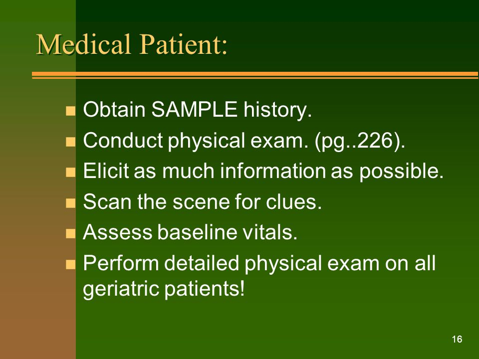 Medical Patient: Obtain SAMPLE history.
