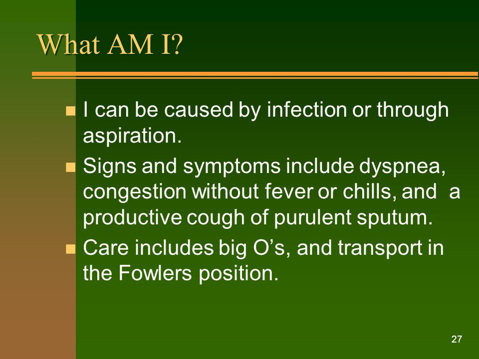 What AM I I can be caused by infection or through aspiration.