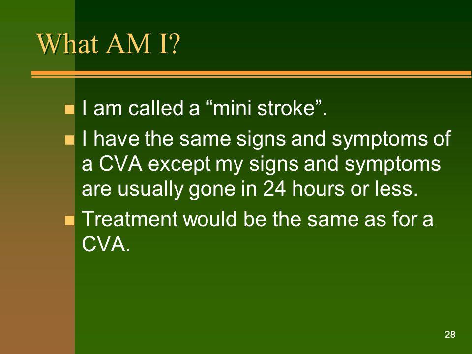 What AM I I am called a mini stroke .