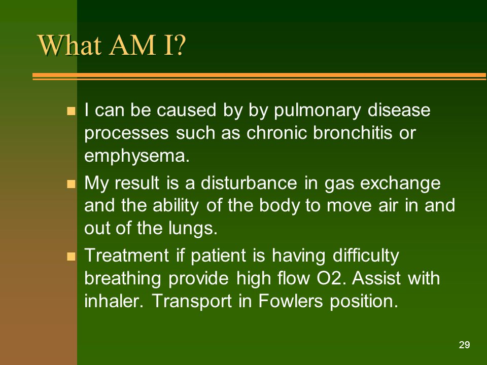 What AM I I can be caused by by pulmonary disease processes such as chronic bronchitis or emphysema.