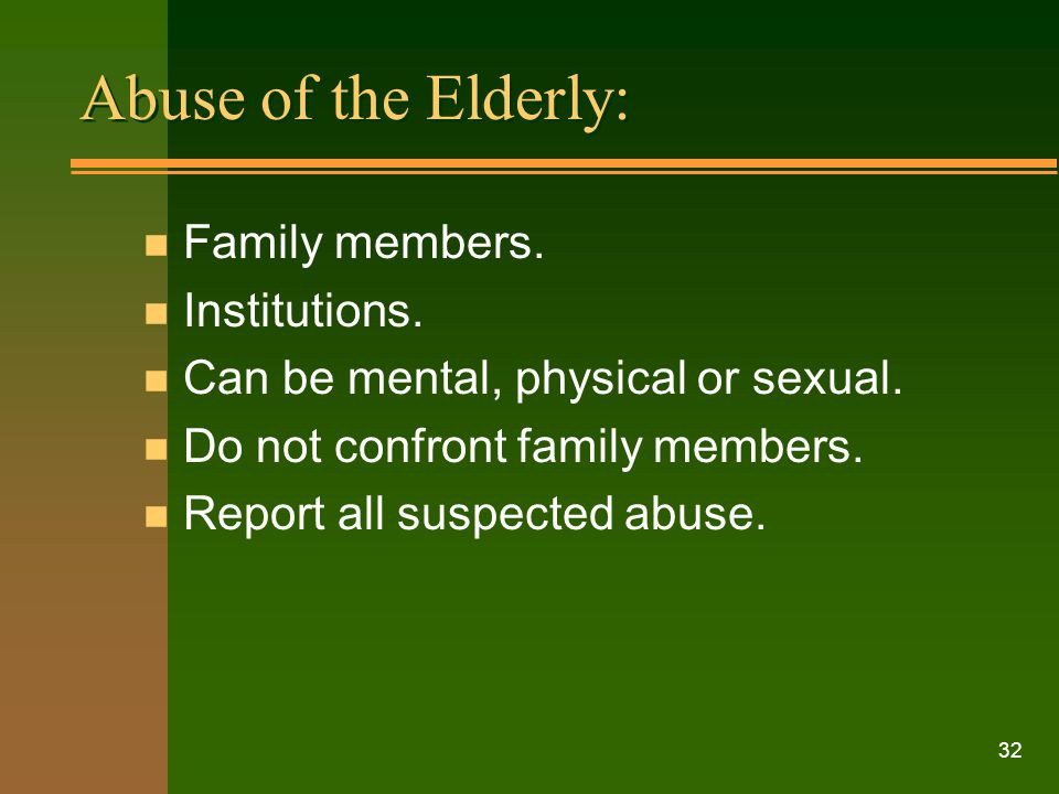 Abuse of the Elderly: Family members. Institutions.