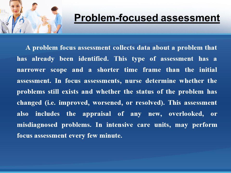 Problem-focused assessment