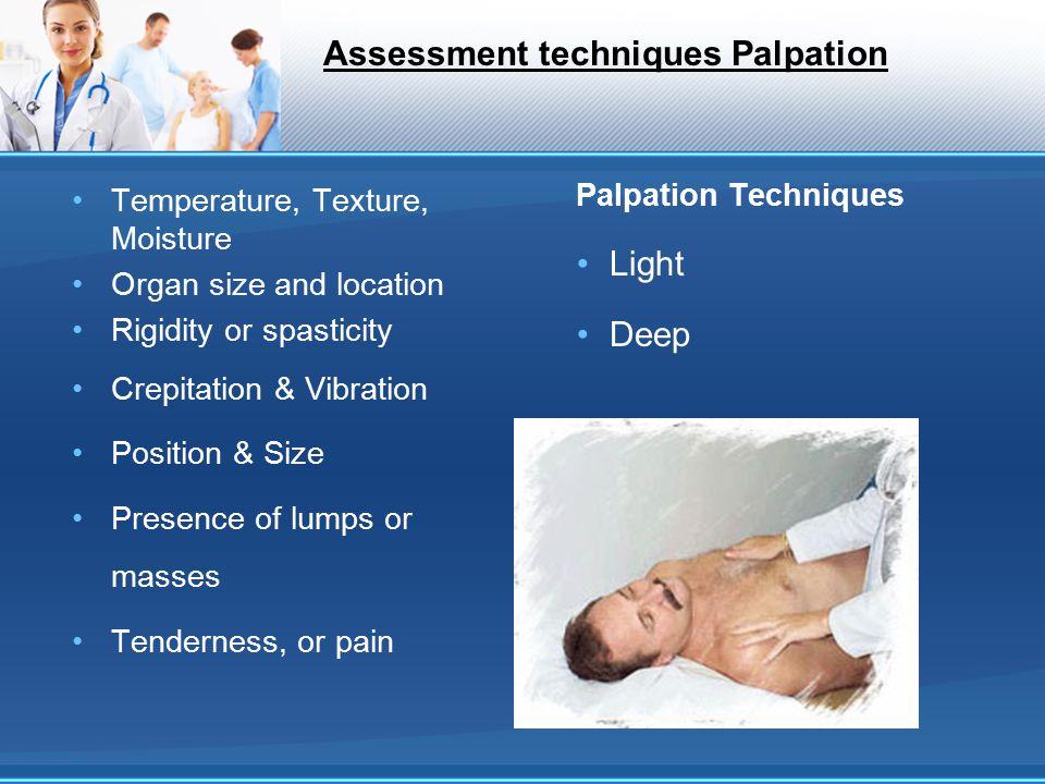 Assessment techniques Palpation
