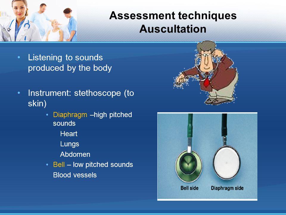 Assessment techniques Auscultation