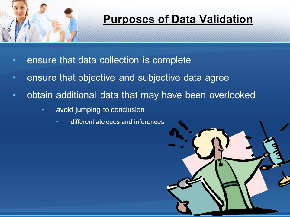 Purposes of Data Validation