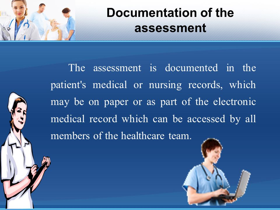 Documentation of the assessment