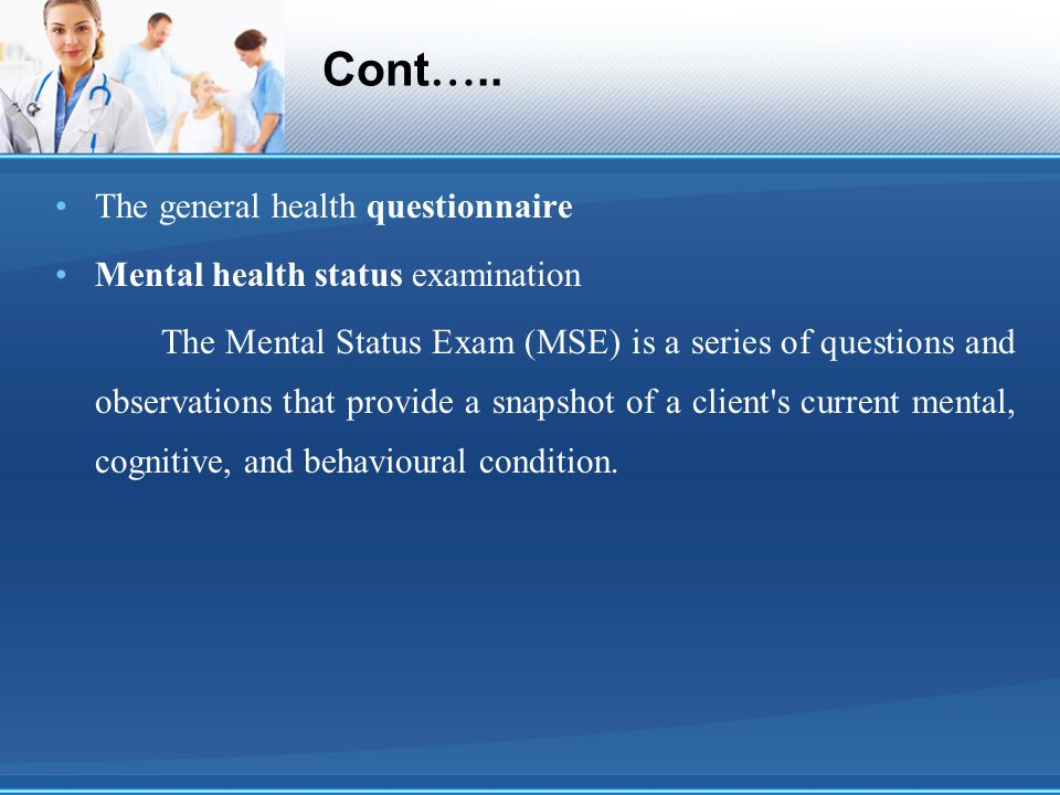 Cont….. The general health questionnaire