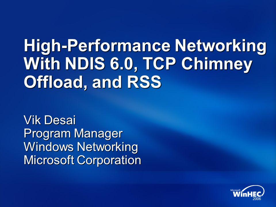 Vik Desai Program Manager Windows Networking Microsoft Corporation