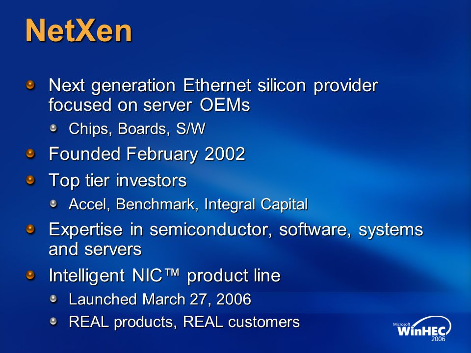 4/15/2017 5:05 AM NetXen. Next generation Ethernet silicon provider focused on server OEMs. Chips, Boards, S/W.