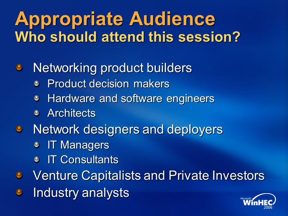 Appropriate Audience Who should attend this session