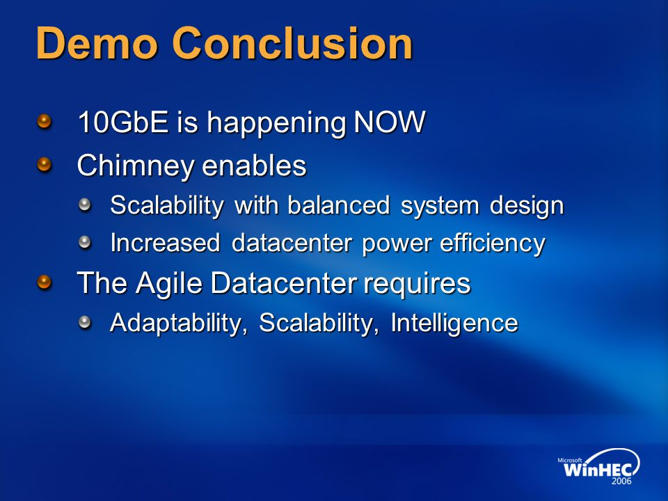 Demo Conclusion 10GbE is happening NOW Chimney enables