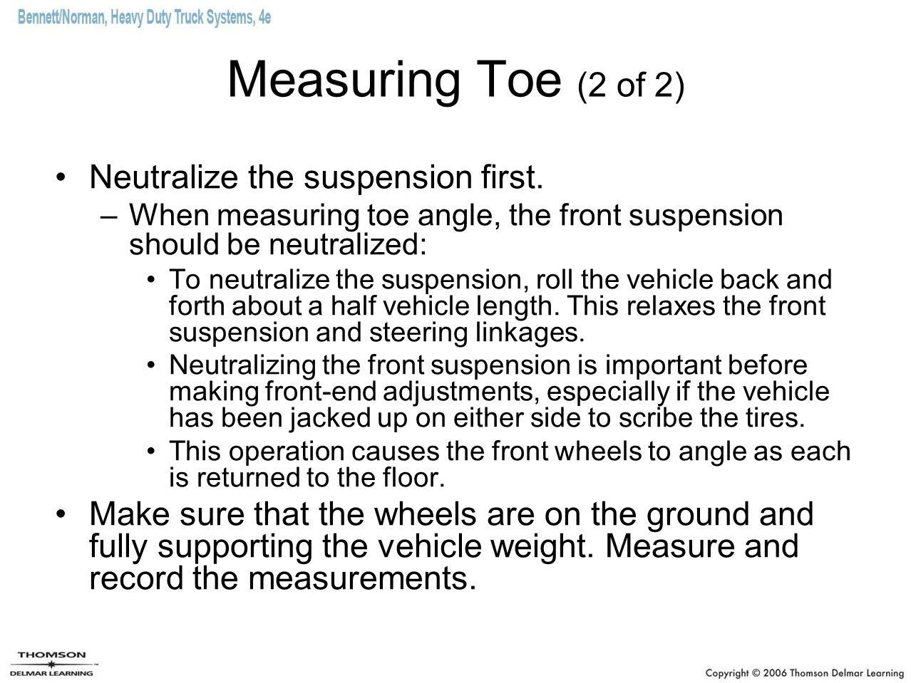 Measuring Toe (2 of 2) Neutralize the suspension first.