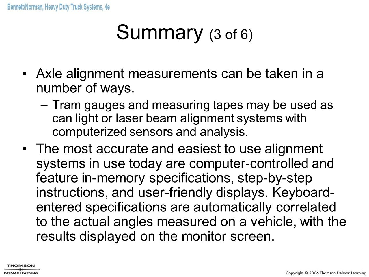 Summary (3 of 6) Axle alignment measurements can be taken in a number of ways.