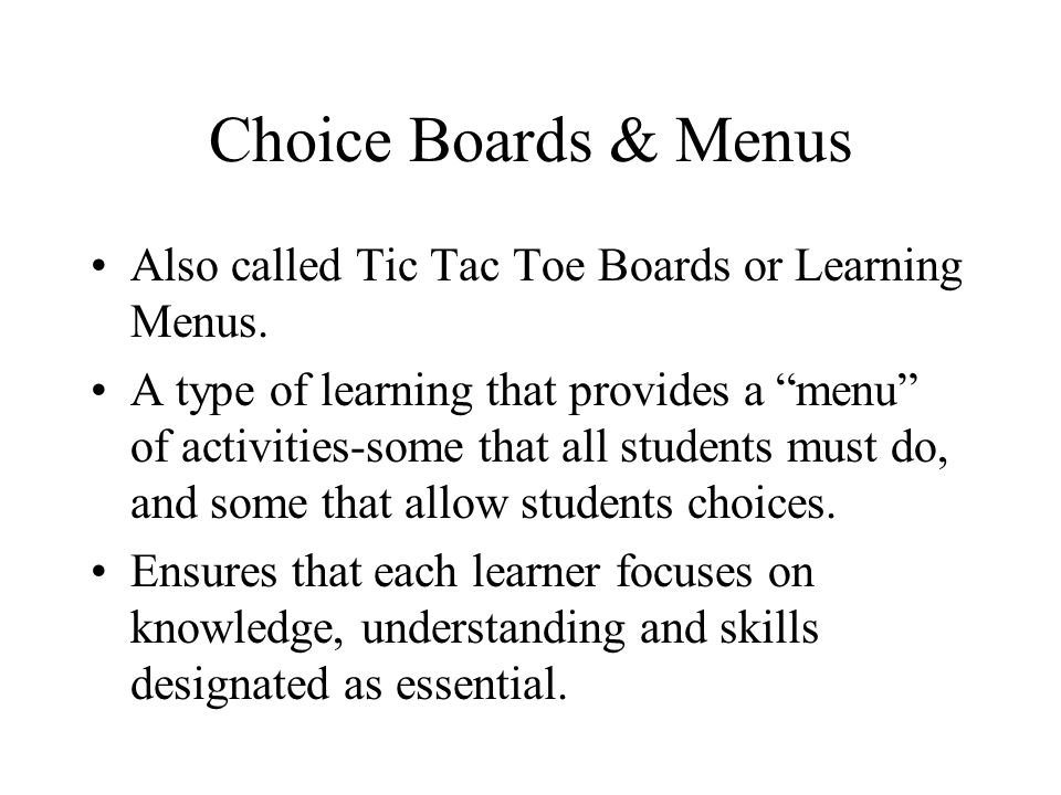 Choice Boards & Menus Also called Tic Tac Toe Boards or Learning Menus.