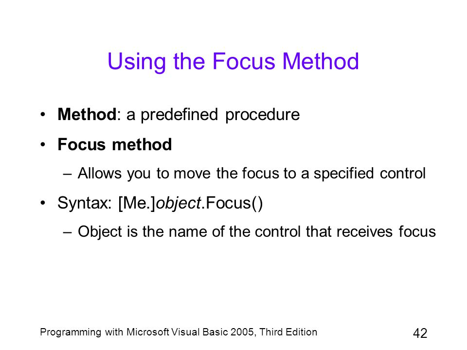 Using the Focus Method Method: a predefined procedure Focus method