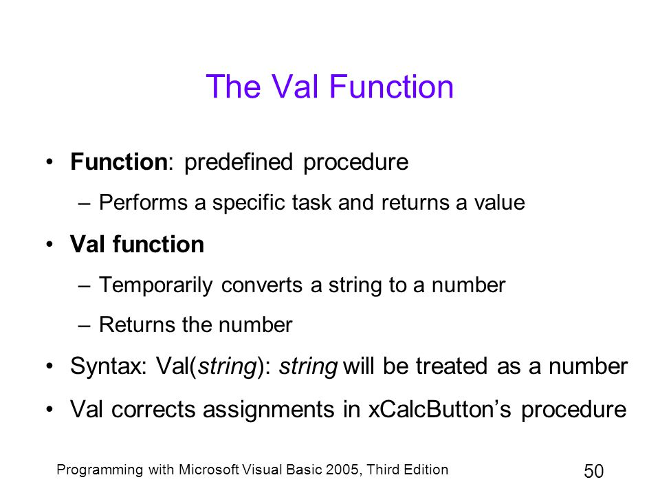 The Val Function Function: predefined procedure Val function