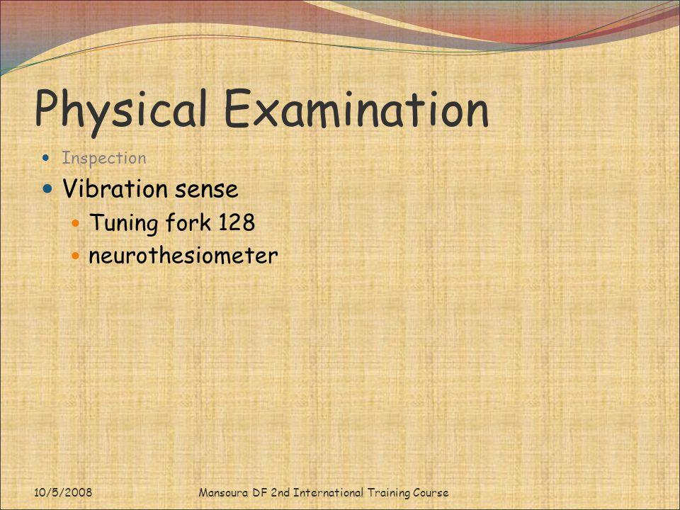Physical Examination Vibration sense Tuning fork 128 neurothesiometer