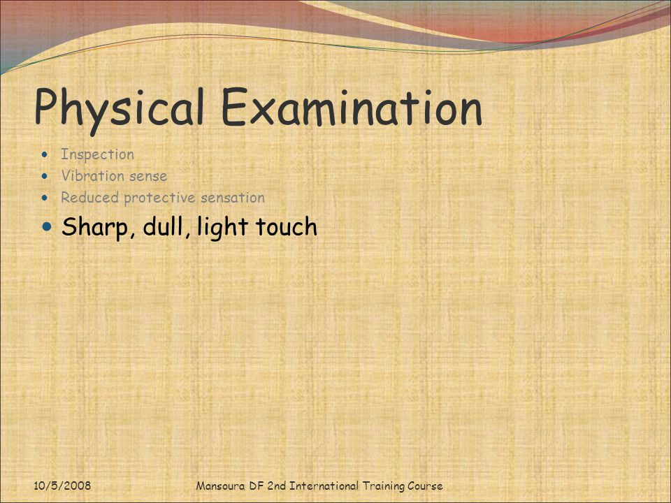 Physical Examination Sharp, dull, light touch Inspection