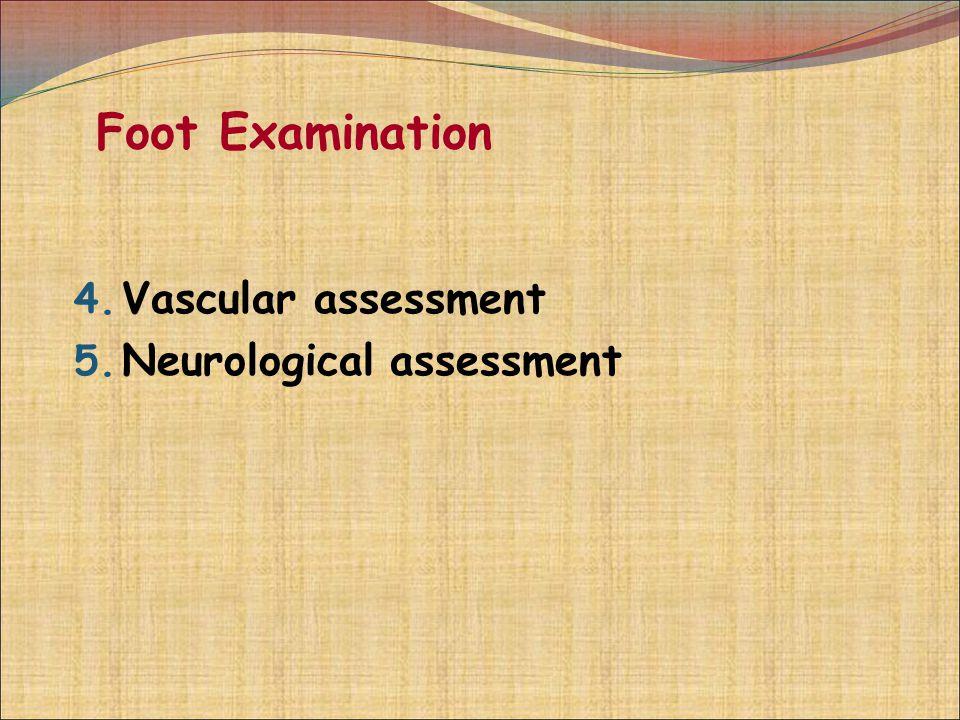 Foot Examination Vascular assessment Neurological assessment