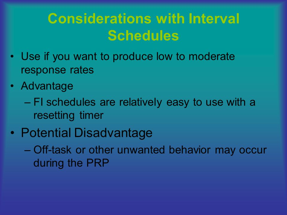 Considerations with Interval Schedules
