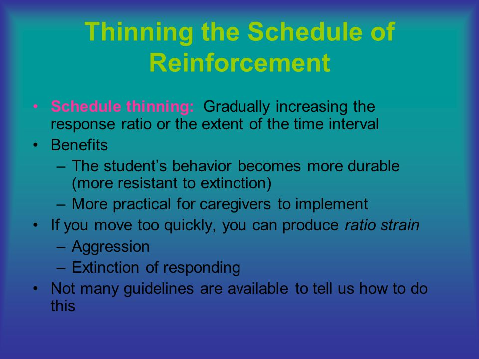 Thinning the Schedule of Reinforcement
