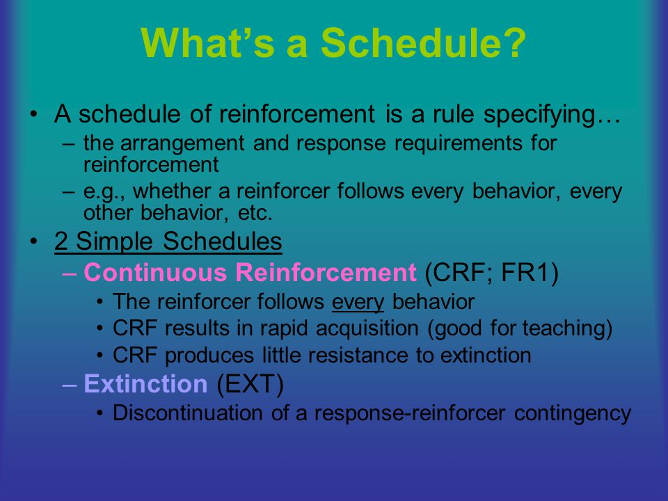 What's a Schedule A schedule of reinforcement is a rule specifying…