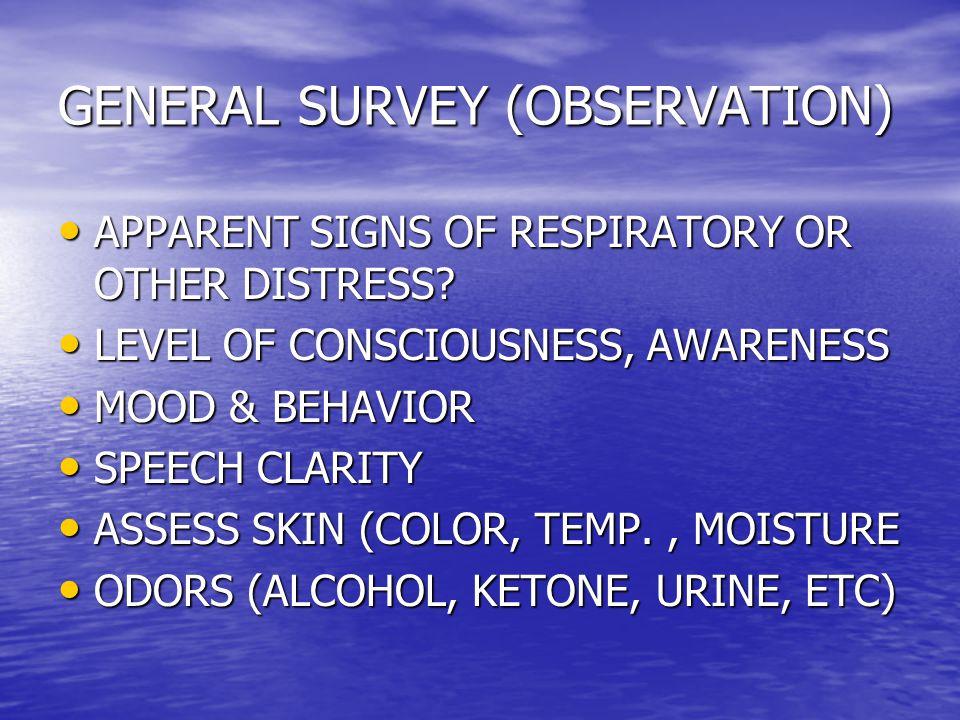 GENERAL SURVEY (OBSERVATION)