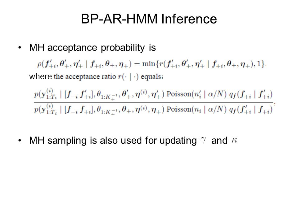 BP-AR-HMM Inference MH acceptance probability is where