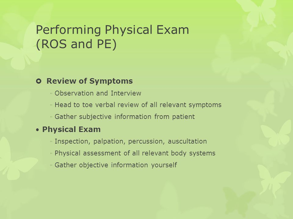 Performing Physical Exam (ROS and PE)