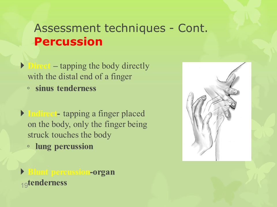 Assessment techniques - Cont. Percussion