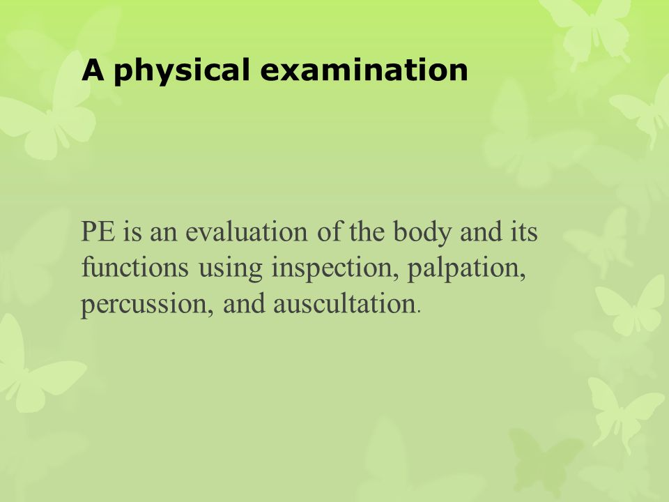 A physical examination