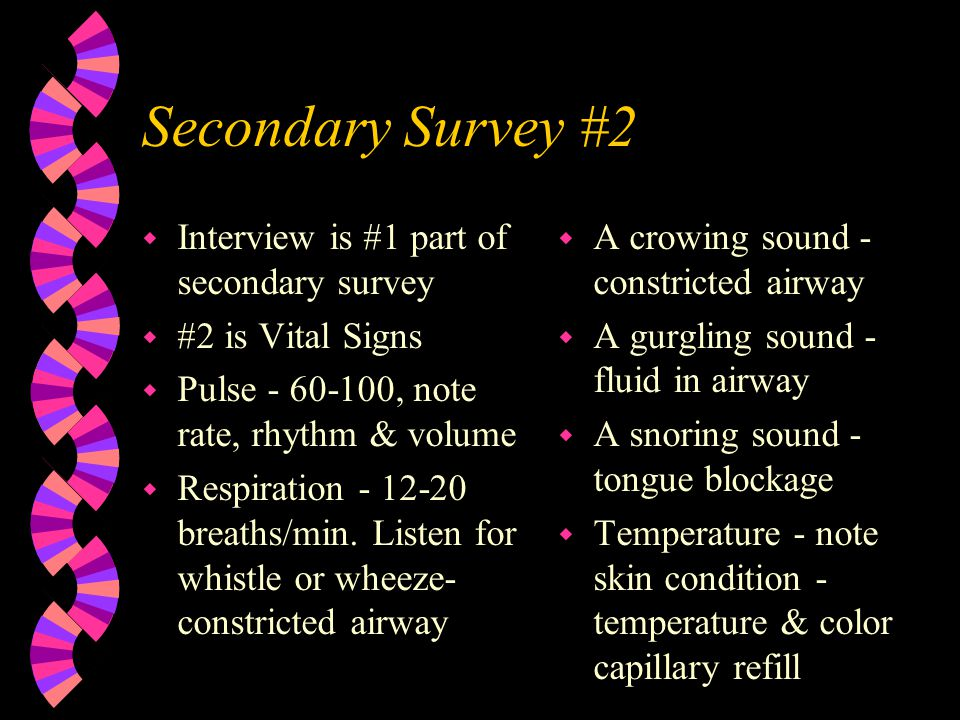 Secondary Survey #2 Interview is #1 part of secondary survey