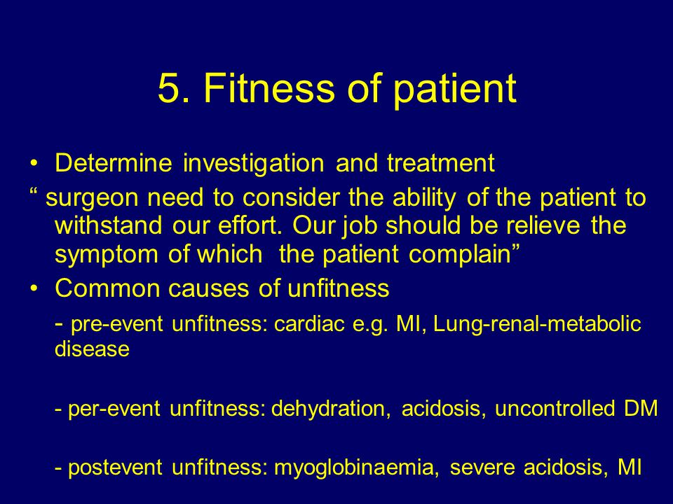 5. Fitness of patient Determine investigation and treatment