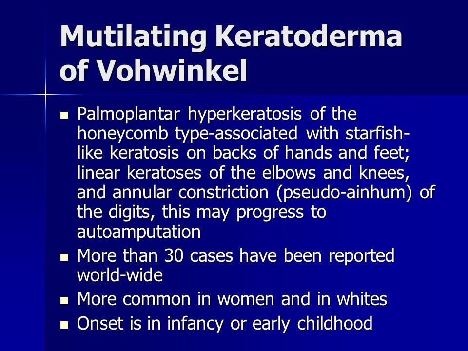 Mutilating Keratoderma of Vohwinkel