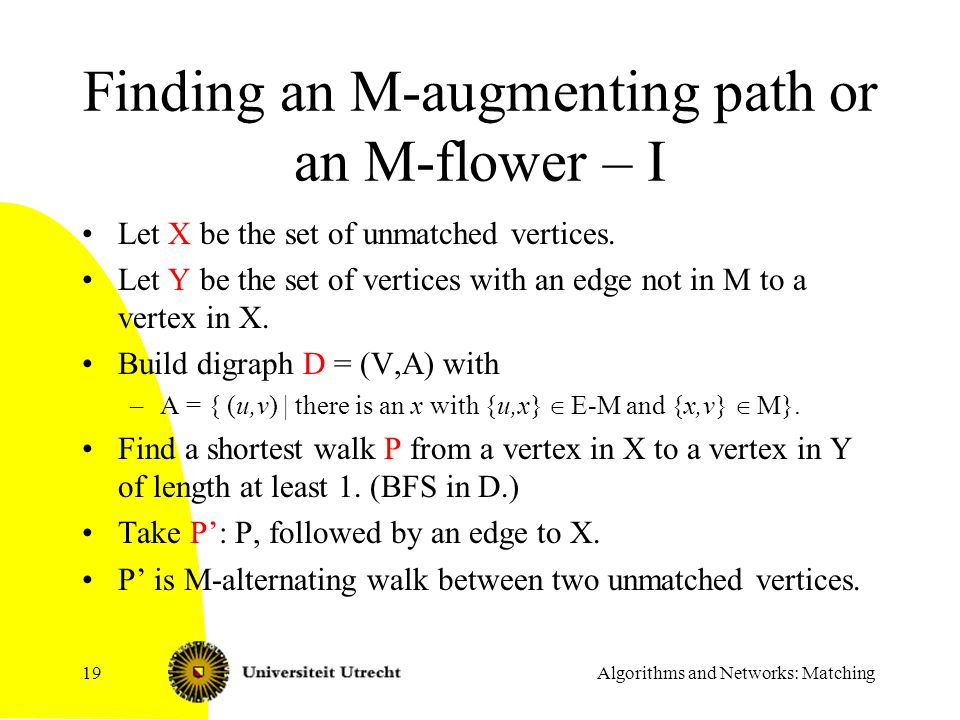 Finding an M-augmenting path or an M-flower – I