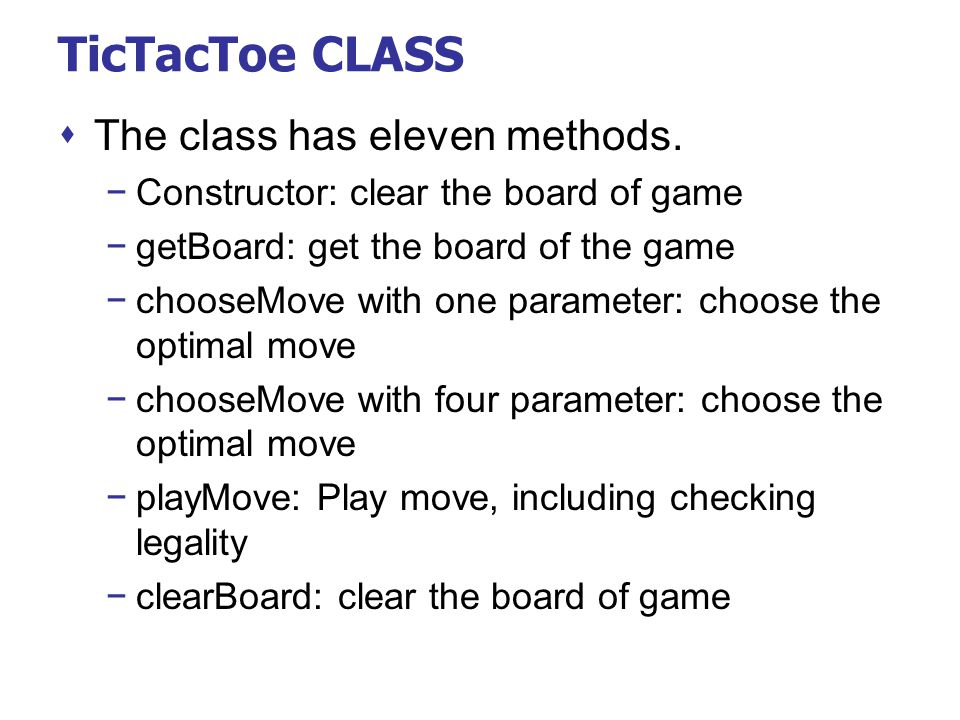 TicTacToe CLASS The class has eleven methods.