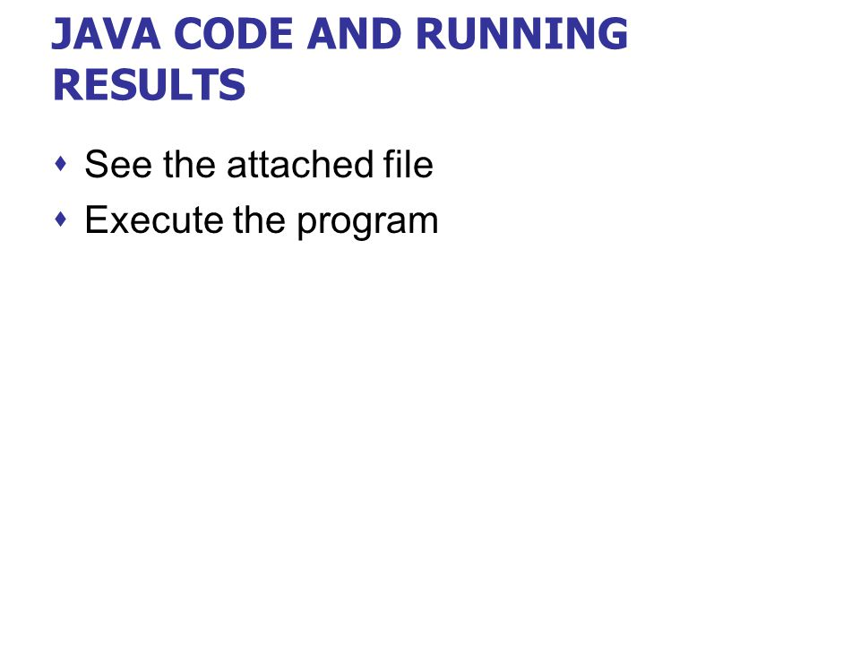 JAVA CODE AND RUNNING RESULTS