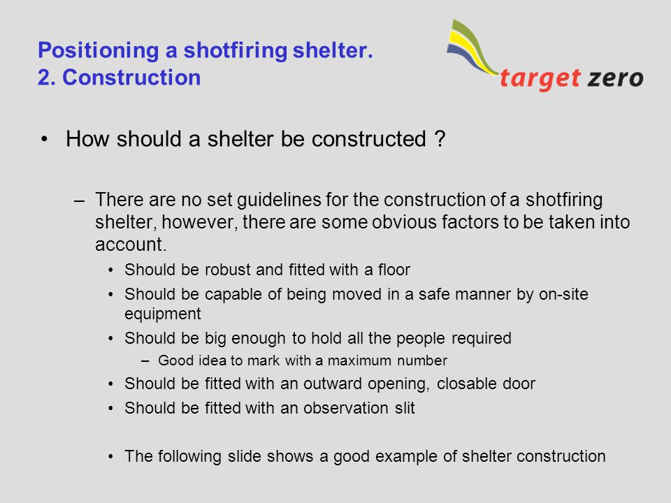 Positioning a shotfiring shelter. 2. Construction