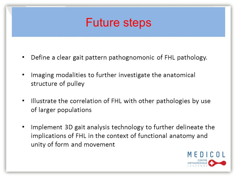 Future steps Define a clear gait pattern pathognomonic of FHL pathology.