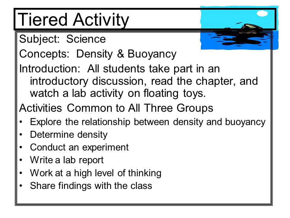 Tiered Activity Subject: Science Concepts: Density & Buoyancy