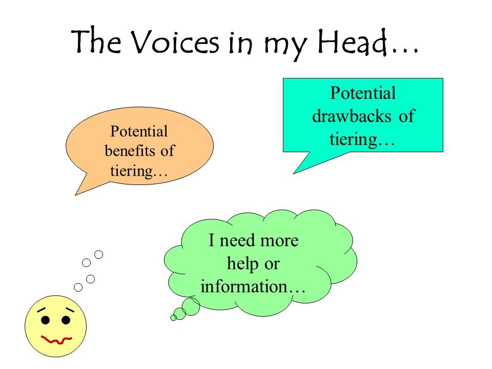 The Voices in my Head… Potential drawbacks of tiering…