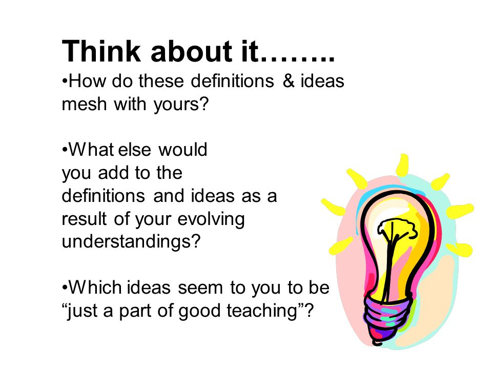 Think about it…….. How do these definitions & ideas mesh with yours