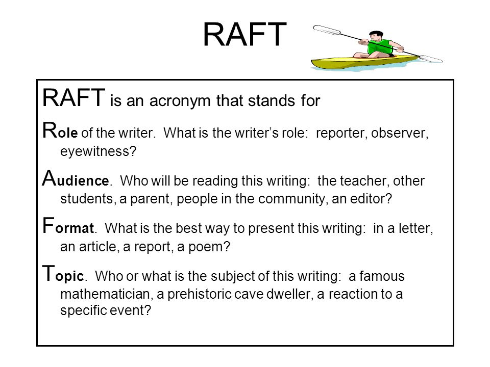RAFT RAFT is an acronym that stands for