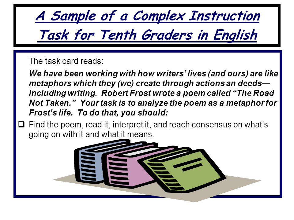 A Sample of a Complex Instruction Task for Tenth Graders in English