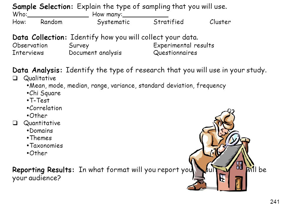Sample Selection: Explain the type of sampling that you will use.