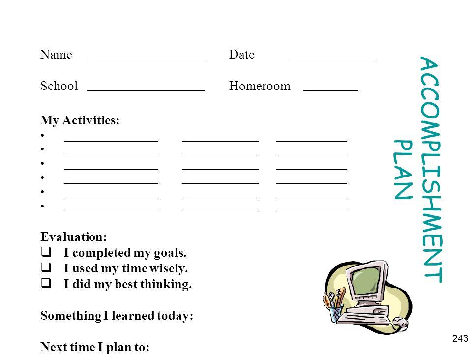 ACCOMPLISHMENT PLAN Name Date School Homeroom My Activities: