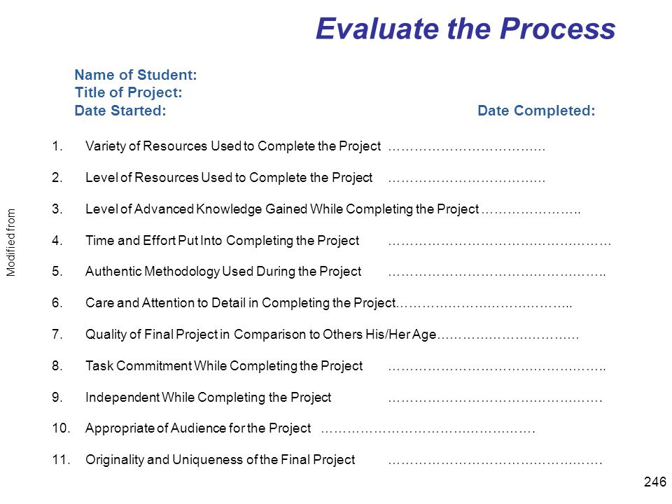 Evaluate the Process Name of Student: Title of Project: