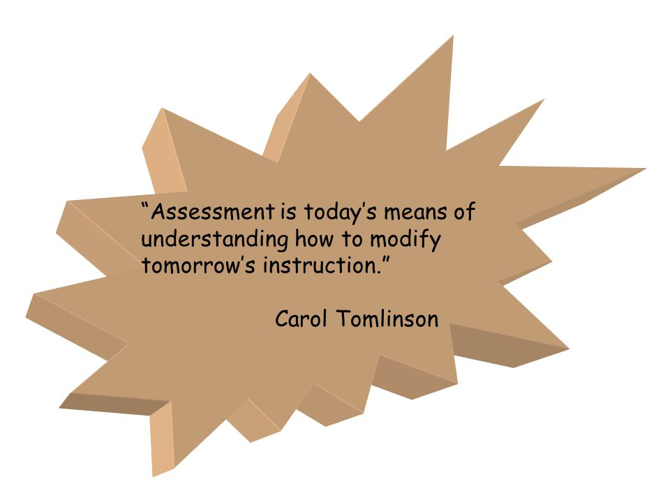 Assessment is today's means of
