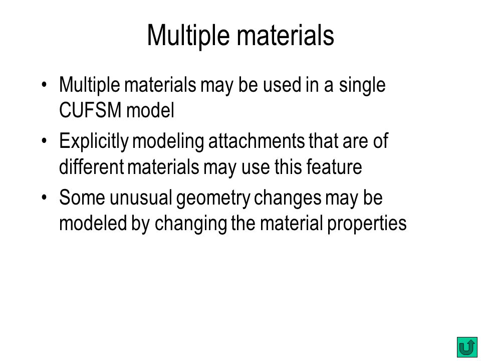 Multiple materials Multiple materials may be used in a single CUFSM model.