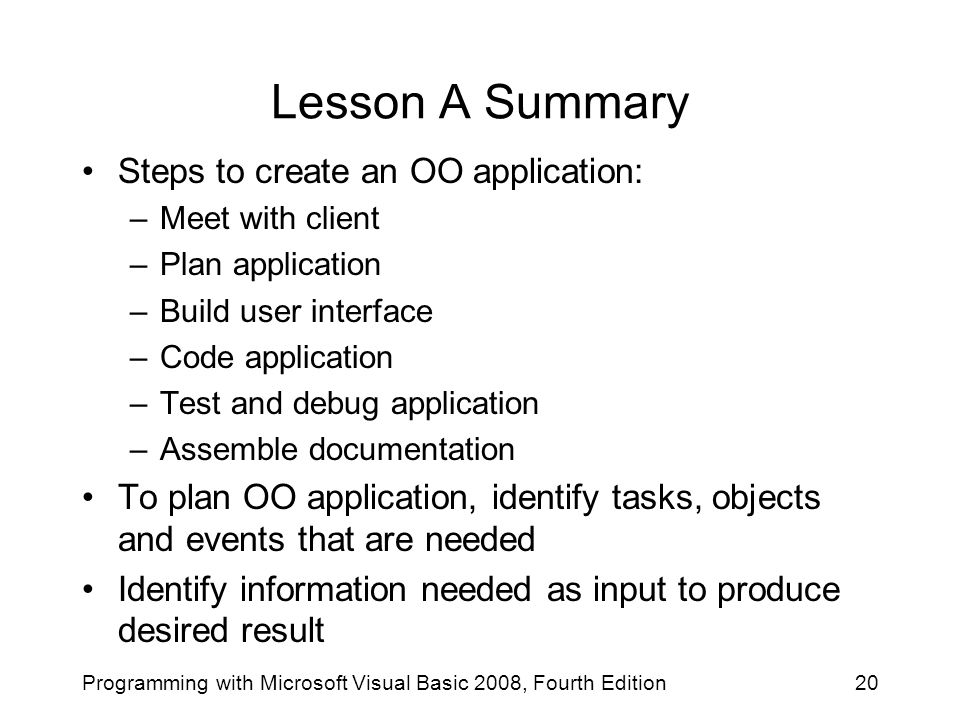 Lesson A Summary Steps to create an OO application: